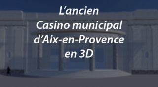 L'ancien Casino municipal d'Aix-en-Provence en 3D
