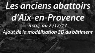 Les anciens abattoirs d'Aix (m.a.j. au 7/12/17 – ajout modélisation 3D)