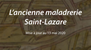 La maladrerie Saint-Lazare (m.a.j. au 13 mai 2020)