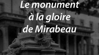 Le monument à la gloire de Mirabeau