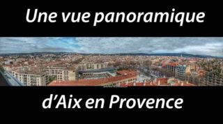 Une vue panoramique d'Aix-en-Provence