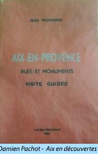 Aix en Provence rues et monuments par Jean Pourrière
