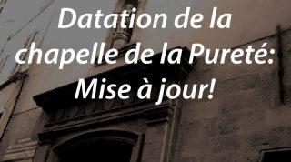 Datation de la chapelle de la Pureté: Mise à jour!