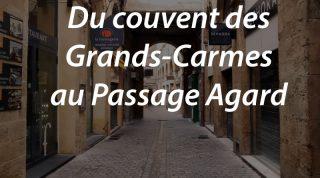 Du couvent des Grands-Carmes au Passage Agard