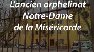 L'ancien orphelinat Notre-Dame de la Miséricorde