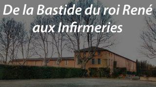 De la Bastide du roi René aux Infirmeries (M.a.j. au 12/02/16)