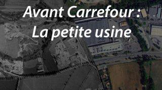 Avant Carrefour : La petite usine