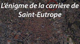 L'énigme de la carrière de Saint-Eutrope