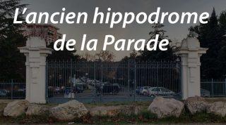 L'ancien hippodrome de la Parade