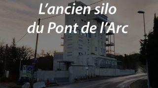 L'ancien silo du Pont de l'Arc