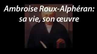 Ambroise Roux-Alphéran: sa vie, son œuvre
