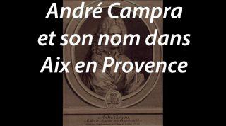 André Campra et son nom dans Aix en Provence