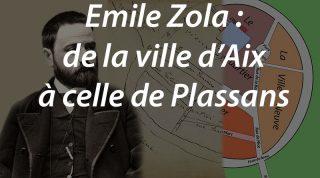 Emile Zola : de la ville d'Aix à celle de Plassans
