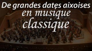 De grandes dates aixoises en musique classique