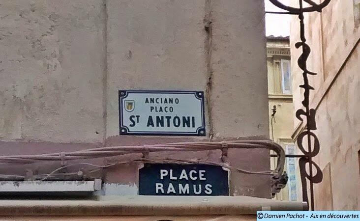 Comme l'indique le panneau en provençal, la place Ramus était nommée place Saint-Antoine