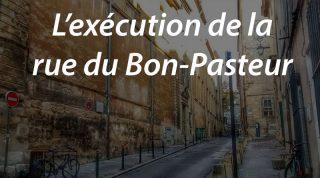 L'exécution de la rue du Bon-Pasteur