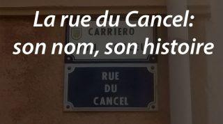 La rue du Cancel: son nom, son histoire