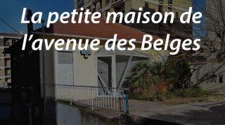 La petite maison de l'avenue des Belges (maj au 20 octobre 2016)