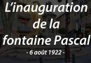 6 août 1922 – Inauguration de la fontaine Pascal