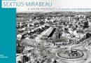 Publication : Sextius-Mirabeau à Aix en Provence – Un quartier, une métamorphose, le 18 novembre