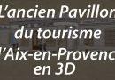 L'ancien Pavillon du Tourisme d'Aix + modélisation 3D (maj. au 25/03/17)