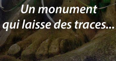 Un monument qui laisse des traces…