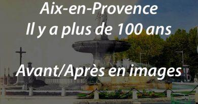 Aix il y a plus de 100 ans : Avant/Après en images