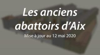 Les anciens abattoirs d'Aix (m.a.j. au 12 mai 2020)