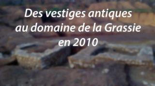 Des vestiges antiques au domaine de la Grassie en 2010