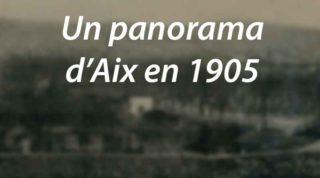 Un panorama d'Aix en 1905