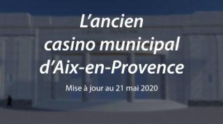 L'ancien Casino municipal d'Aix (m.a.j. au 21 mai 2020)