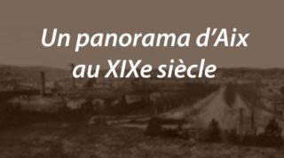 Un panorama d'Aix au XIXe siècle