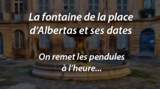 La fontaine de la place d'Albertas – On remet les pendules à l'heure…