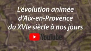 L'évolution animée d'Aix-en-Provence du XVIe siècle à nos jours