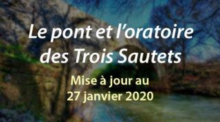 Le pont et l'oratoire des Trois Sautets (m.a.j. au 27/01/20)