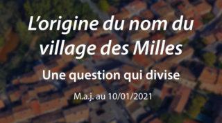 L'origine du nom du village des Milles – maj au 10/01/21