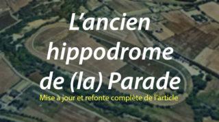 L'ancien hippodrome de (la) Parade – m.a.j. 2020