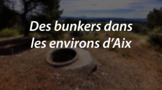 Des bunkers dans les environs d'Aix