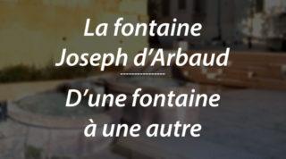 La fontaine Joseph d'Arbaud – D'une fontaine à une autre