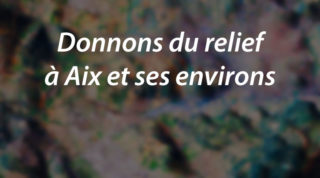 Donnons du relief à Aix et ses environs