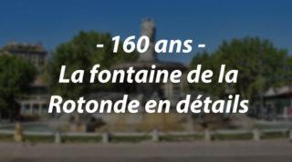160 ans – La fontaine de la Rotonde en détails