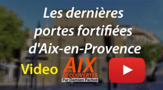 Vidéo – Les dernières portes fortifiées d'Aix-en-Provence