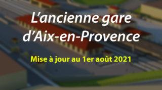 L'ancienne gare d'Aix-en-Provence (m.a.j. au 1er août 2021)