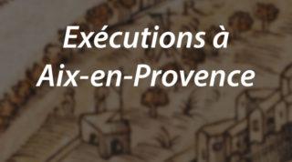 Exécutions à Aix-en-Provence